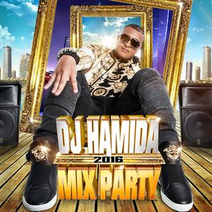 DJ Hamida : découvrez sa nouvelle compil' &quot&#x3B;Mix Party 2016&quot&#x3B; !