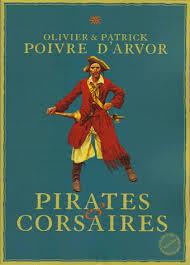 Pirates et corsaires de Patrick et Olivier Poivre d'Arvor