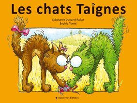 Les chats Teignes de Stéphanie Dunand-Pallaz et Sophie Turrel