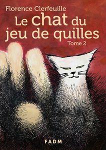 Le chat du jeu de quilles – Tome 2 : Qu'est-il arrivé à Manon ?  de Florence Clerfeuille