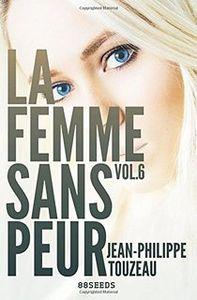 La femme sans peur – Vol. 6 de Jean-Philippe Touzeau