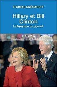 Hillary et Bill Clinton. L'obsession du pouvoir de Thomas Snégaroff