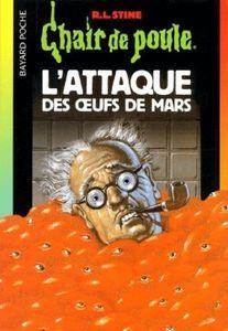 L'attaque des oeufs de Mars, de R. L. Stine