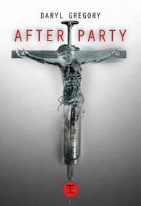 Daryl Gregory - &quot&#x3B;Afterparty&quot&#x3B;