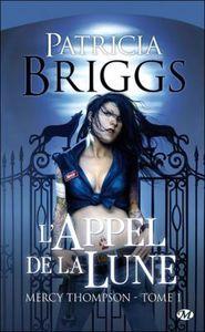 Patricia Briggs: Mercy Thompson: Tome 1: L'appel de la lune
