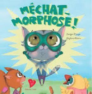 Mon album &quot&#x3B;Méchat-Morphose&quot&#x3B; coup de coeur des bibliothécaires des Alpilles