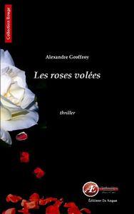 Le billet de Patrice : Les Roses volées