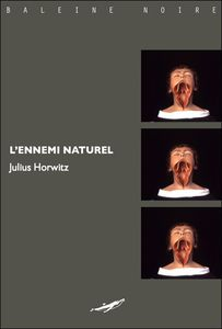 Oldies : Natural enemies de Julius Horwitz (Baleine noire)
