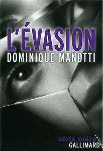 L'évasion de Dominique Manotti (Gallimard Série noire)