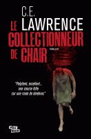 Le collectionneur de chair de CE.Lawrence (MA éditions)