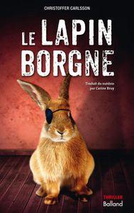 Le lapin borgne de Christoffer Carlsson (Balland)