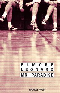 Oldies : Mr Paradise de Elmore Leonard (Rivages)