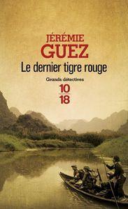 Le dernier tigre rouge de Jérémie Guez (10/18)