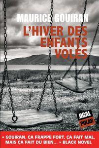 L'hiver des enfants volés de Maurice Gouiran (Jigal)