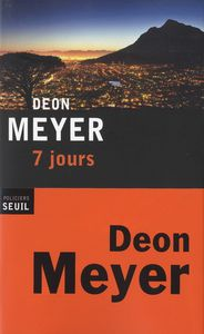 &quot&#x3B; 7 jours &quot&#x3B; de tension ... par Deon Meyer !