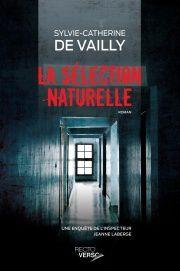 &quot&#x3B;La sélection naturelle&quot&#x3B; de Sylvie-Catherine de Vailly