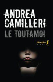 Le Toutamoi d'Andrea Camilleri