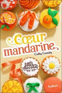 Les filles au chocolat Tome 3 : Coeur mandarine de Cathy Cassidy