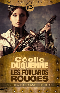 Les foulards rouges Tome 1 : Lady Bang and the Jack de Cecile Duquenne