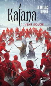Katana Tome 1 : Le vent rouge de Jean-Luc Bizien