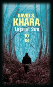 Le projet Shiro de David S. Khara