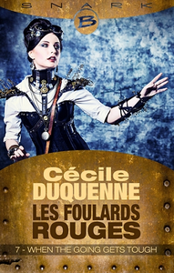 Les Foulards Rouges Tome 7 : When the going gets tough de Cecile Duquenne