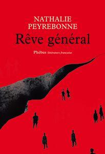 &quot&#x3B; Rêve général &quot&#x3B;, de Nathalie Peyrebonne