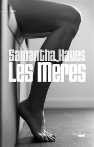 Samantha Hayes - Les mères