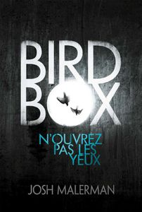 BIRD BOX - Josh Malerman - Sandrine