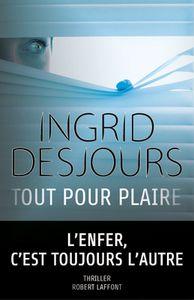 TOUT POUR PLAIRE  - Ingrid DESJOURS - Sandrine
