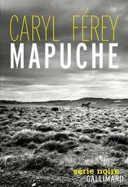 Mapuche de Caryl FEREY