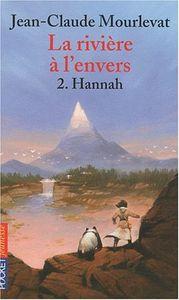 La rivière à l'envers, tome 2 - Hannah
