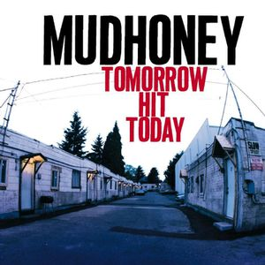 Mudhoney : Tomorow Hit today (1998)