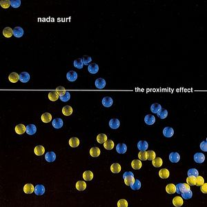 90's sound : Nada Surf - The Proximity Effect (1998)
