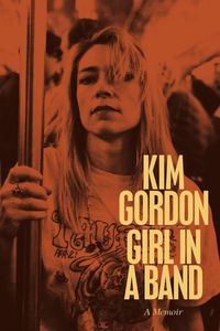 Kim Gordon : Girl in a band - A memoir (Livre) 2015