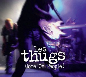 Les Thugs : Come On People ! (CD/DVD) 2012