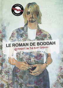 Le Roman de Boddah - Comment j'ai tué Kurt Cobain par Nicolas Otéro (BD) 2015