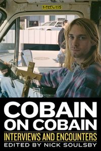 Livre : Cobain on Cobain de Nick Soulsby (2016)
