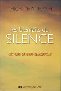 Les Bienfaits du Silence - Un nouveau livre de Thay vient d'etre publié
