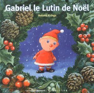 Gabriel le lutin de Noël.