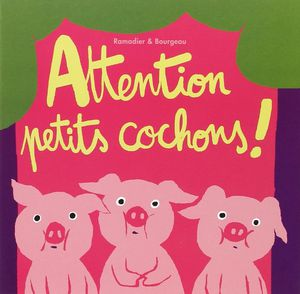 Attention petits cochons !