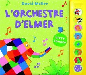 L'orchestre d'Elmer.