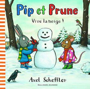 Pip et Prune : vive la neige !