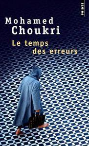 Le temps des erreurs - Mohamed Choukri