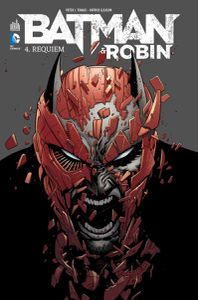 Mon Impression : Batman &amp&#x3B; Robin tome #4 &quot&#x3B;Requiem&quot&#x3B;