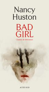 Bad girl - Nancy Huston