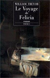 William  Trevor le ¨Voyage de Felicia *****