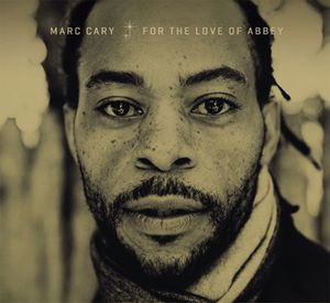 "Marc CARY : ""For the Love of Abbey"" (Motéma / Harmonia Mundi)"