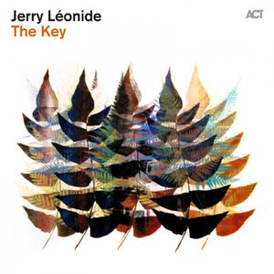 "Jerry LÉONIDE : ""The Key"" (ACT / Harmonia Mundi)"