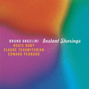 "Bruno ANGELINI : ""Instant Sharings"" (La Buissonne / H. Mundi)"